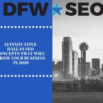 12 Innovative Dallas SEO Concepts That Will Grow Your Business in 2019