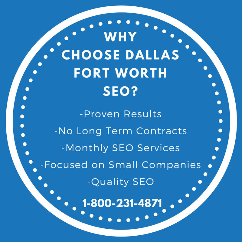 why choose Dallas Fort Wroth SEO? Proven Results, No Long Term Contracts, Monthly SEO Services, Focused on Small Companies, Quality SEO